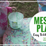 Easy ideas for Toddler Messy Play!