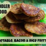Toddler Food – Vegetable, Bacon and Rice Fritters