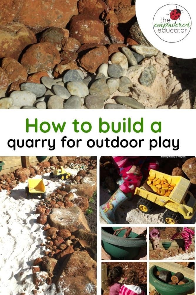 how to build a quarry for outdoor play