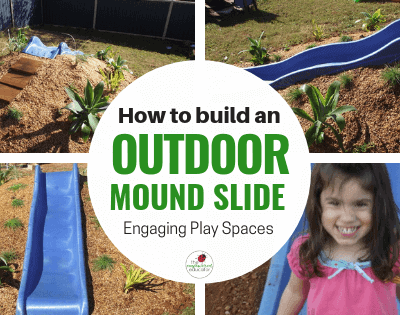 Outdoor Play Area  – Build a Mound/Hill Slide!