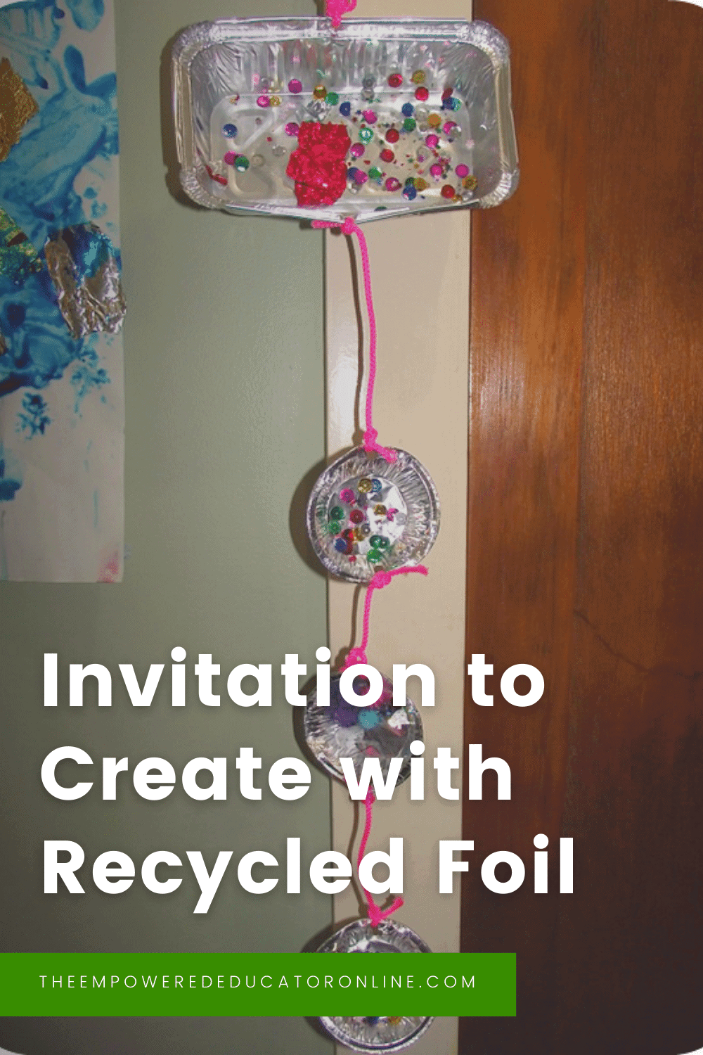 invitation to create with recycled foil pinterest