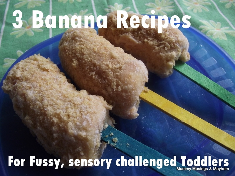 3 Banana recipes for sensory challenged toddlers