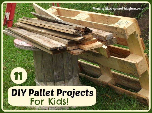 DIY Recycled Pallet Projects for Kids - Mummy Musings and Mayhem