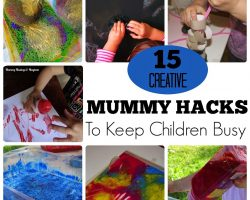 15 Creative Mummy Hacks to keep children entertained!