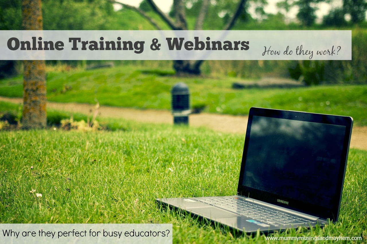 Online webinars and training for educators – How to make them work for you!