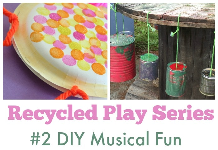 DIY Recycled Play Series #2 –  Musical Fun!