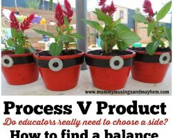 Process V Product in Early Learning – Can we find a balance?