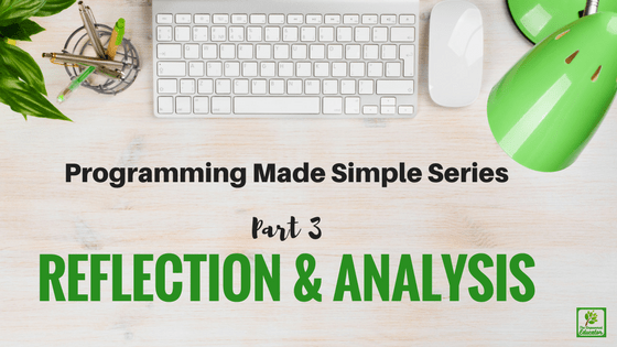 Early Childhood Programming Made Simple – Part 3 Analysis & Reflection