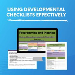 Using Developmental Checklists Effectively