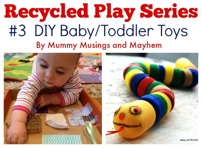 Recycled Play Series – DIY Baby & Toddler Toys