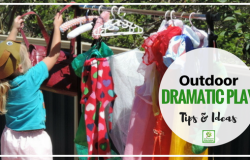 Taking Dramatic Play Outside – Ideas to get you started!