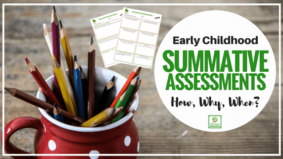 how to use summative assessments in early childhood