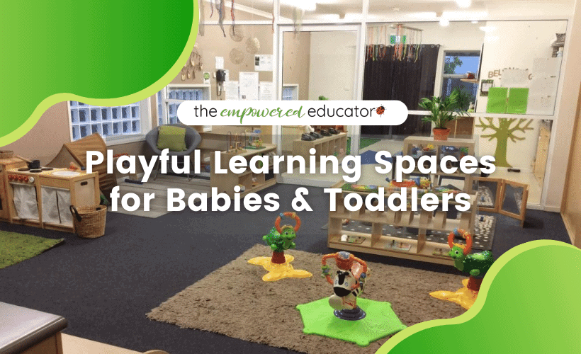 setting up play spaces and activities for early learning with babies and toddlers