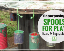 Repurpose spools and reels for play!