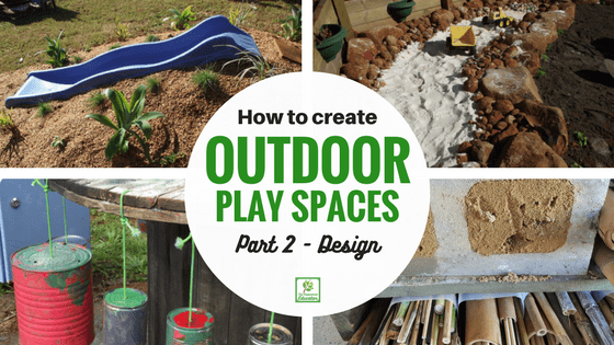 Natural Outdoor Play Areas – Part 2 Design & Create