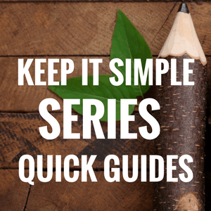Keep it Simple Series - Quick Guides