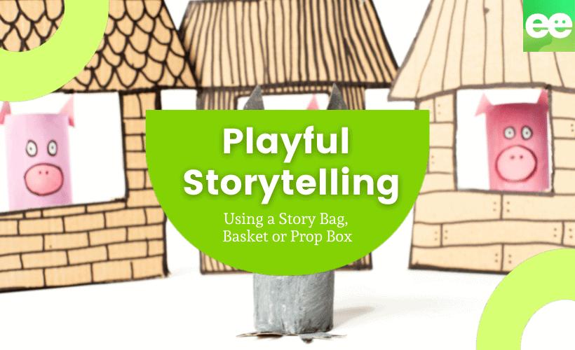 playful storytelling in eylf
