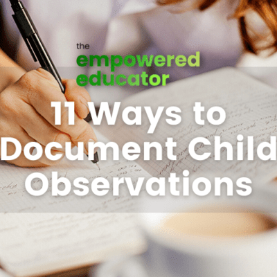 How You Can Document Child Observations empowered educator