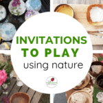 How to Setup Invitations to Play Using Nature
