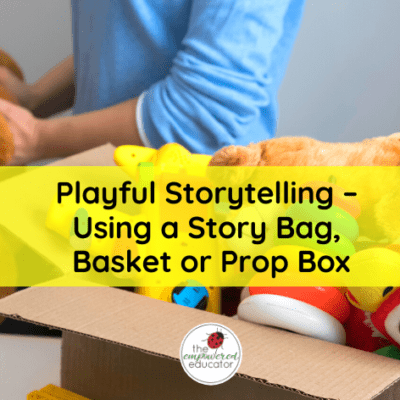 Playful Storytelling – Using a Story Bag, Basket or Prop Box