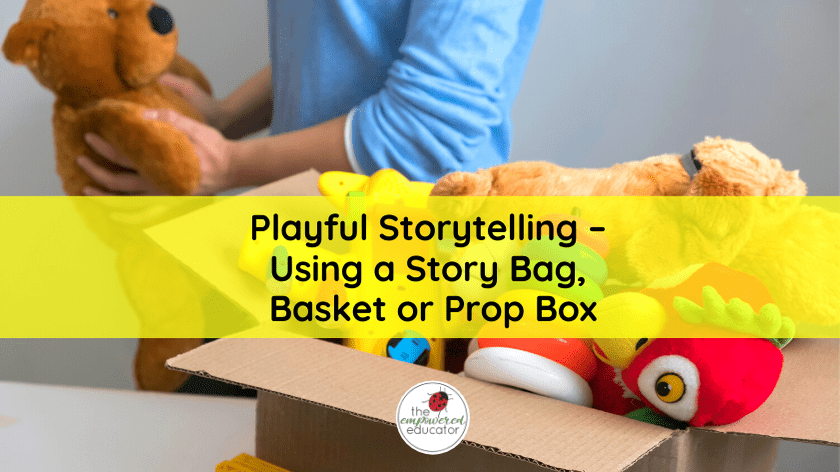 playful storytelling ideas for early childhood educators and teachers
