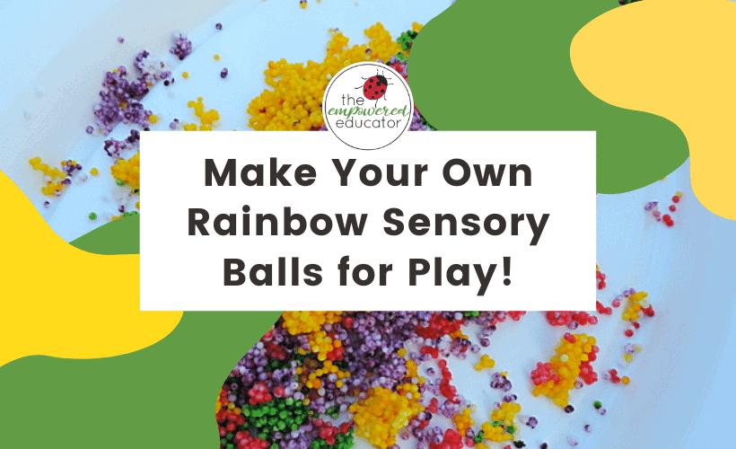Make your own rainbow sensory balls for play!