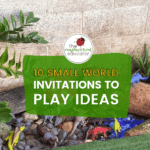 10 Small World Invitations To Play That Inspire Early Learning