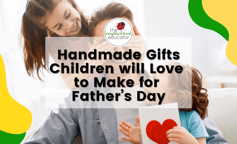 Handmade Gifts Children will Love to Make for Father's Day