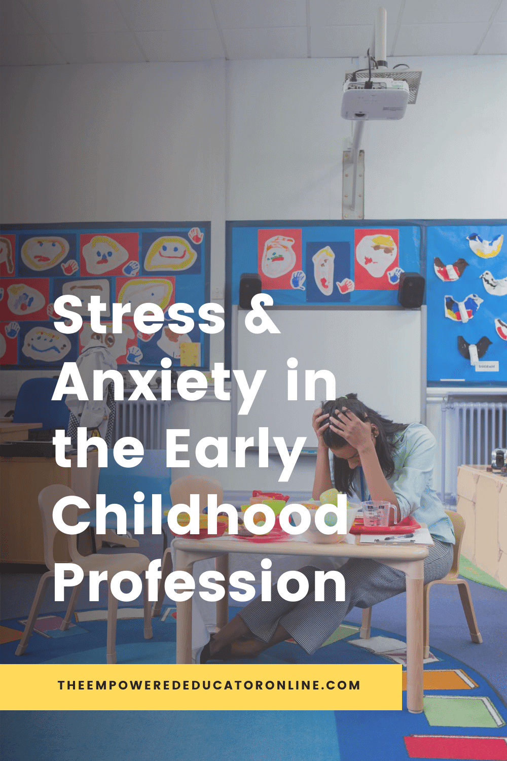 Stress & Anxiety in the Early Childhood Profession