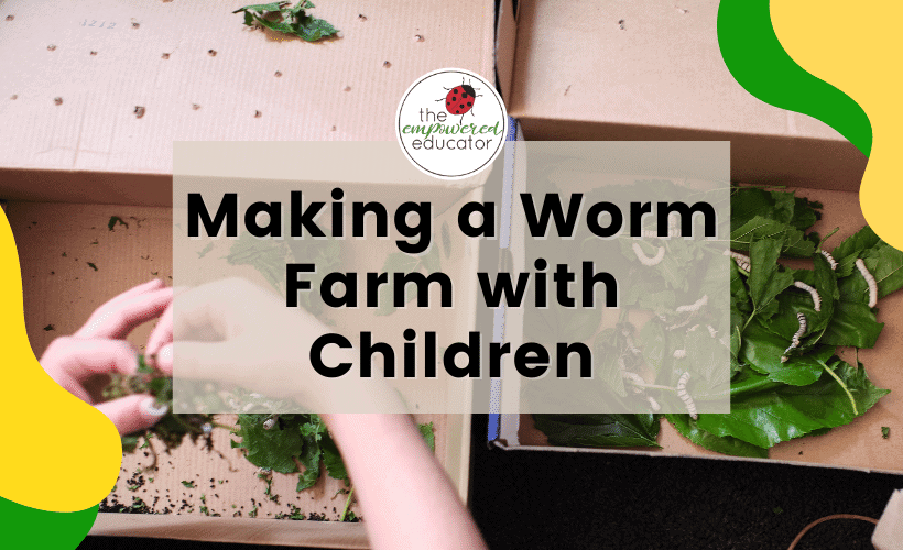 MAKE A WORM FARM WITH CHILDREN
