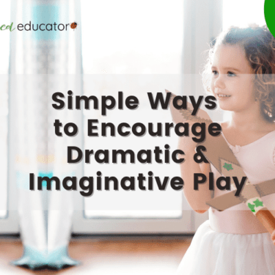 Easy Ideas for Dramatic and Imaginative Play