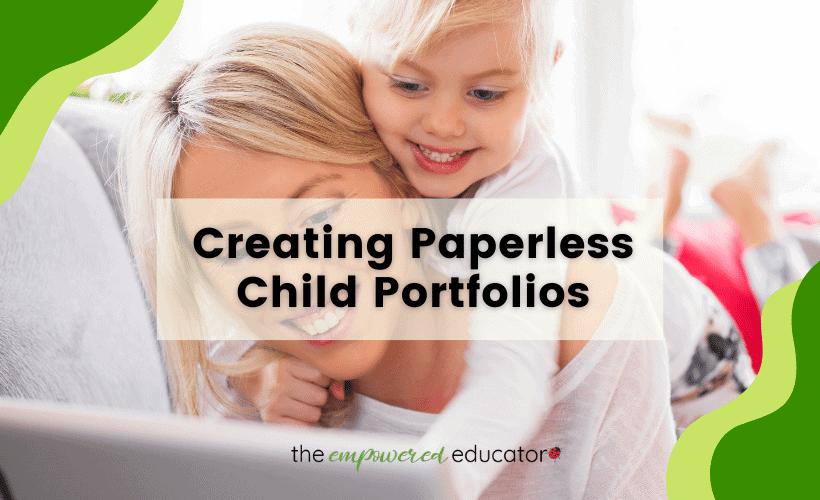 Creating Paperless Child Portfolios