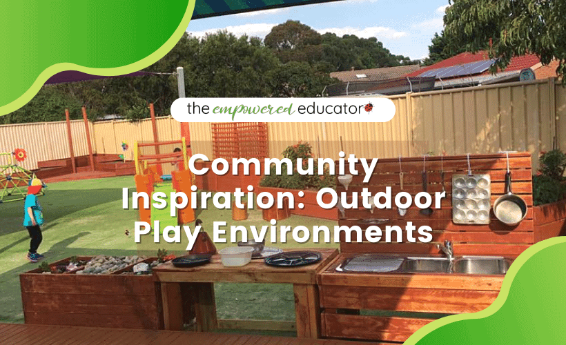 play spaces and activities for early learning - educator and home daycare outdoor play environments