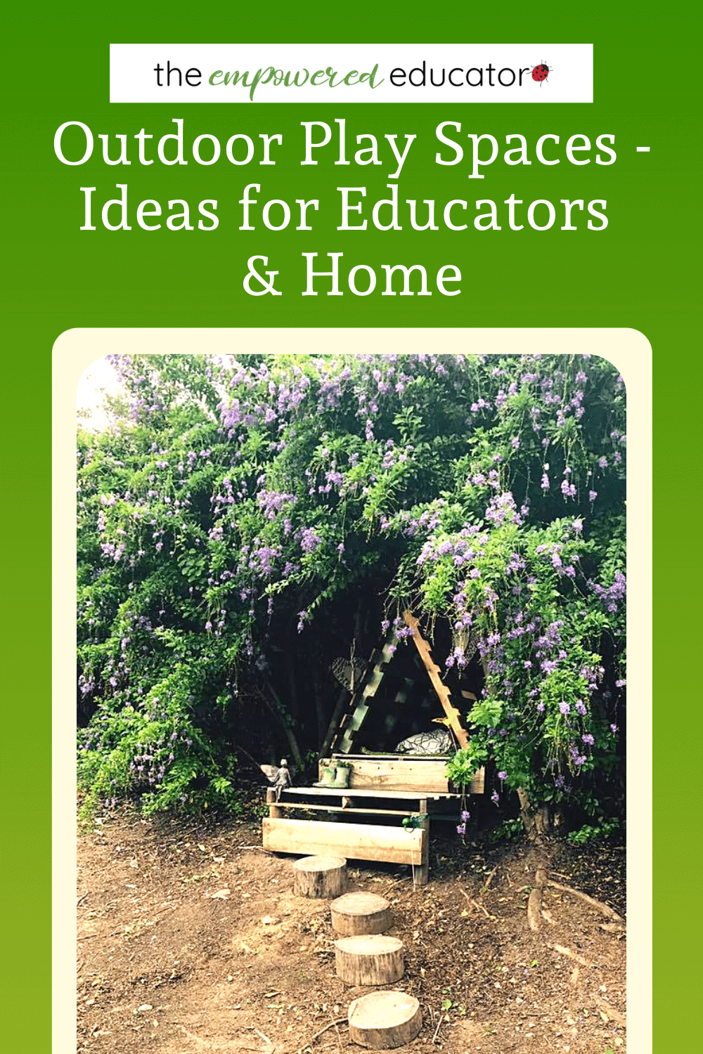 Outdoor Play Spaces - Ideas for Educators & Home