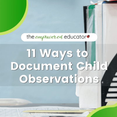 How You Can Document Child Observations (Using methods you might not have thought of!)