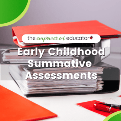 Summative Assessments for Early Learning