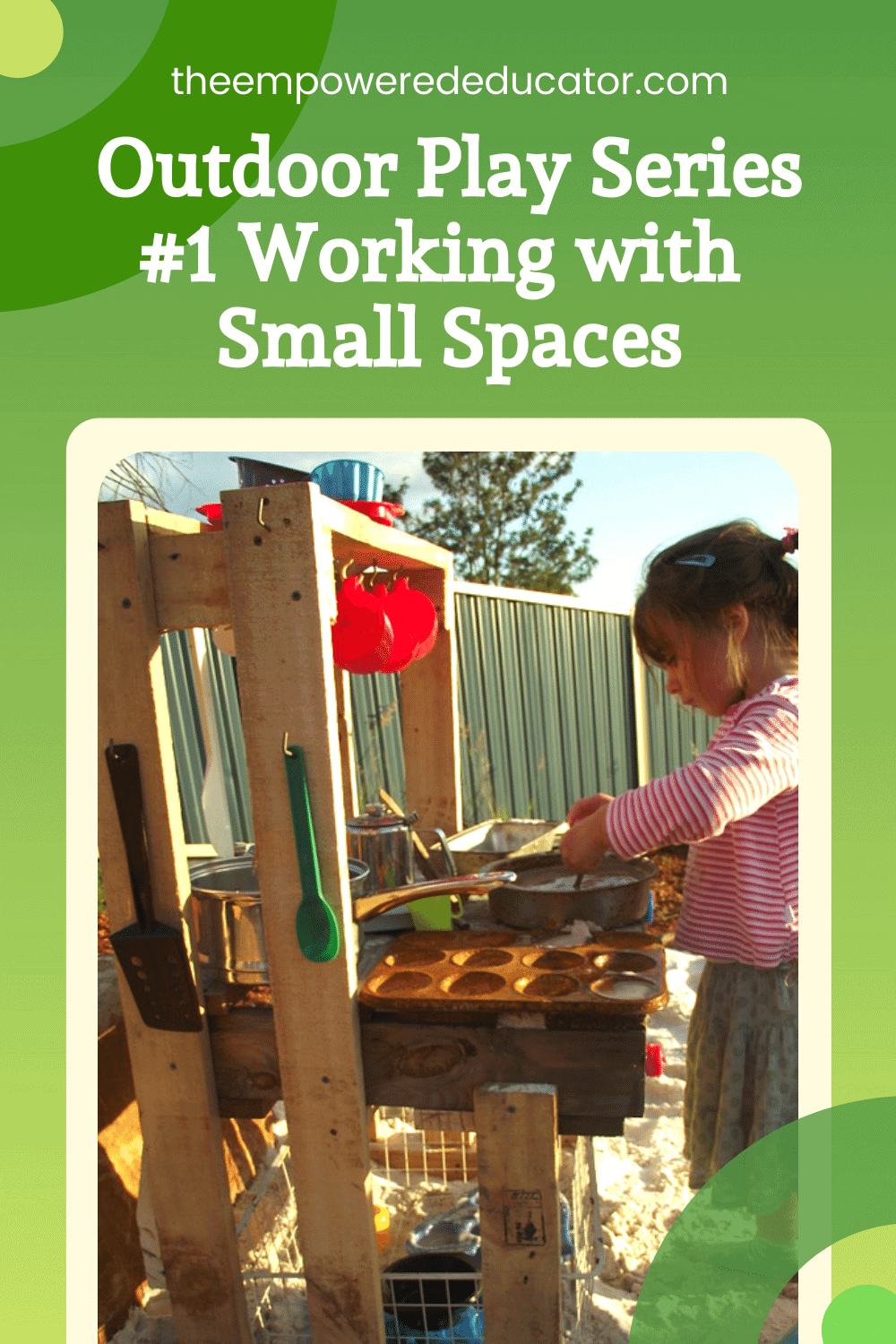 Outdoor Play Series #1 Working with Small Spaces