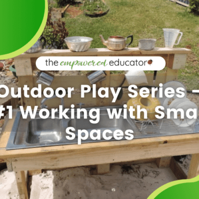 Outdoor Play Series – #1 Working with Small Spaces