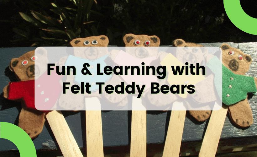 felt teddy bears fun