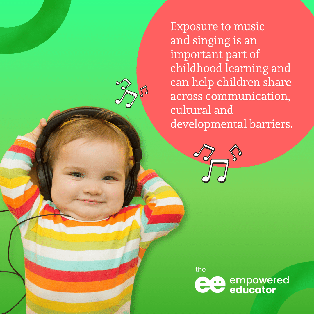Exposure to music and singing is an important part of childhood learning and can help children share across communication, cultural and developmental barriers