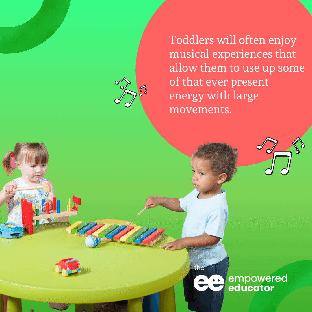 Toddlers will often enjoy musical experiences that allow them to use up some of that ever present energy with large movements
