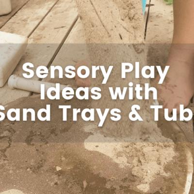 Sensory Play With Sand Trays and Tubs