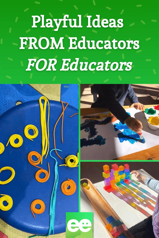 Playful Ideas FROM Educators FOR Educators