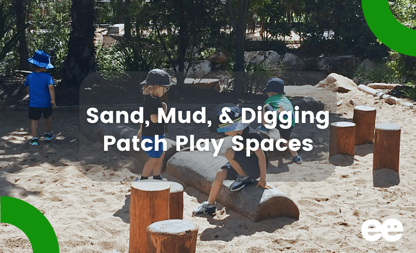 Sand, Mud, and Digging Patch Play Spaces