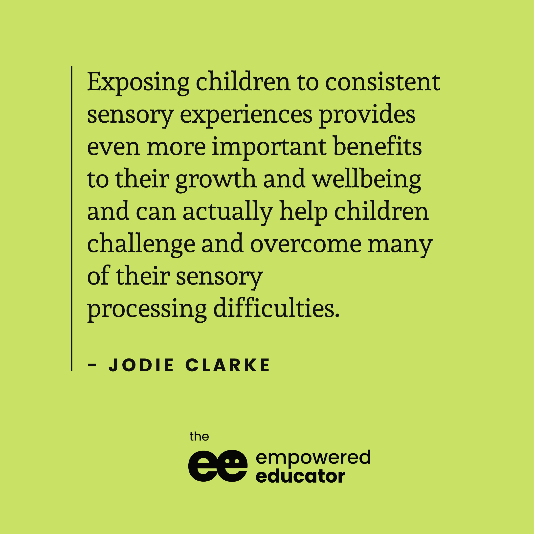 Exposing children to consistent sensory experiences
