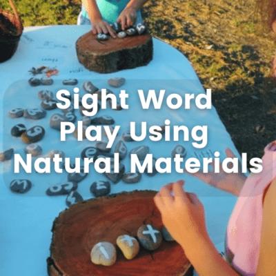 Sight Word Play Using Natural Materials
